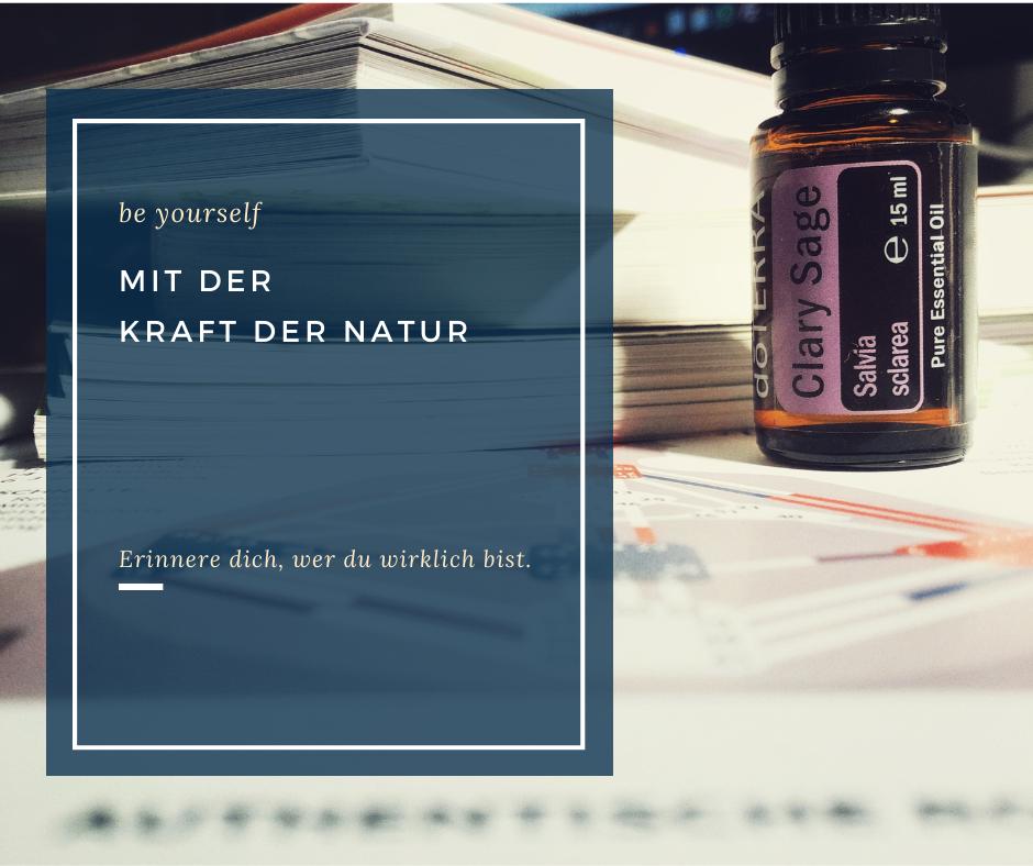 Mit der Kraft der Natur Öle von Doterra und Human Design